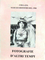 """LIBRO """"FOTOGRAFIE D' ALTRI TEMPI"""" COLLANA NUDI ED EROTISMO DEL 1900 ED. VESUVIO - Fotografia"""