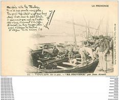 83 TOULON. Les Pêcheurs Se Préparant Pour La Pêche Vers 1900 Par Aicard. Métiers De La Mer Poissons Et Crustacés - Toulon