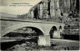 07*Ardèche* - Balazuc - Le Pont Sur L' Ardèche - Other Municipalities