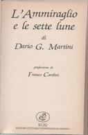L'ammiraglio E Le Sette Lune - Dario G. Martini - Unclassified