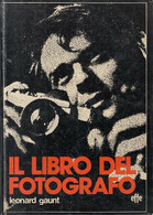 L. GAUNT IL LIBRO DEL FOTOGRAFO 1977 EFFE - FOTOGRAFIA - Fotografia