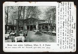 Gruss Vom Ersten Caféhaus, Wien, R.R.  Prater - Circulée - Voir Scans - Prater