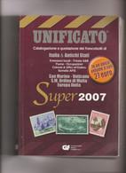CATALOGO UNIFICATO SUPER 2007 - ITALIA & ANTICHI STATI -  USATO COME NUOVO  930 PAGG. A COLORI - Italia