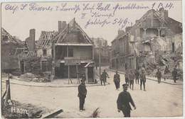 Deutsche Feldpost-AK Ham/Somme, Zerstörungen 1918 - 1. Weltkrieg - Oorlog 1914-18