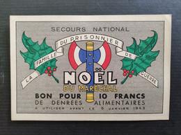 1942 MARÉCHAL PETAIN - NOËL DU MARÉCHAL - SECOURS NATIONAL - LA FAMILLE DU PRISONNIER DE GUERRE - BON POUR 10 FRANCS - Documenti Storici