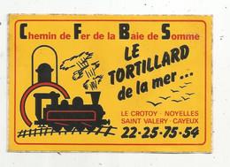 Autocollant ,chemin De Fer De La BAIE DE SOMME , Le TORTILLARD De La Mer,Le Crotoy,Noyelles, St Valéry,Cayeux - Stickers