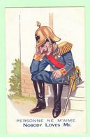 R133 - Militaria - Illustration Humoristique - Personne Ne M'aime - Guillaume II - Caricature, Humour - Humour