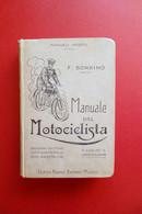 Manuale Del Motociclista E Conduttore Di Tricar F. Borrino Hoepli 1909 2°Ed. - Zonder Classificatie