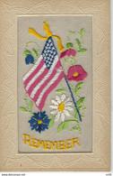 CPA BRODEE PATRIOTIQUE MILITARIA - DRAPEAU AMERICAIN Et FLEURS - REMEMBER - GUERRE 1914 - 1918 - Embroidered