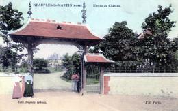 27  NEAUFLES ST MARTIN  ENTREE DU CHATEAU - Otros Municipios