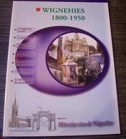 WIGNEHIES  1800 - 1950   Daniel Et Marie - France Michaux  Mémoire Vive De Wignehies - 1801-1900