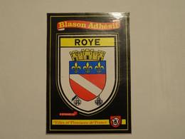 Blason écusson Adhésif Autocollant Roye (Somme) Aufkleber Wappen Sticker Coat Arms Adesivi Stemma Adhesivo Escudo - Oggetti 'Ricordo Di'