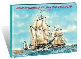 Vieux Greements Et Chansons De Marin Fabien Lacaff +++COMME NEUF+++ LIVRAISON GRATUITE+++ LIVRAISON GRATUITE+++ - Unclassified