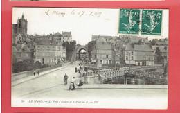 LE MANS 1909 LE PONT EN X HOTEL DU TUNNEL CARTE EN BON ETAT - Le Mans