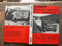 Directory Of Wheeled Vehicles Of The Wehrmacht WW2 Cars Trucks Buses Tractors Armoured Motor Cycles Personnal Carriers - Inglese