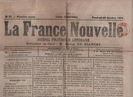LA FRANCE NOUVELLE 27 10 1871 - GUERRE 1870 BONAPARTISTES - ROUEN - REIMS - IRLANDE - RUSSIE - CRISE MONETAIRE - BEZIERS - 1850 - 1899