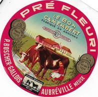 ETIQUETTE DE FROMAGE  NEUVE   11 Cm PRE FLEURI LE BON CAMEMBERTP. BOSCHER GALLOIS LAITERIE AUBREVILLE MEUSE 40 % - Cheese