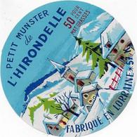 ETIQUETTE DE FROMAGE NEUVE 8 CM PETIT MUNSTER L'HIRONDELLE LORRAINE GRIGNY LES METZ - Cheese