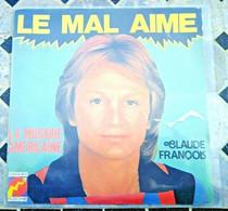 SP CLAUDE FRANÇOIS Le Mal Aimé 1974 Disques Flèche 6061.196 N - Other - French Music
