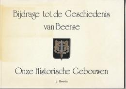 Bijdrage Tot De Geschiedenis Van Beerse Door J. Geerts- Onze Historische Gebouwen - History