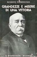 G. CLEMENCEAU - GRANDEZZE E MISERIE DI UNA VITTORIA - 1934 MONDADORI - Società, Politica, Economia