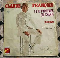 SP CLAUDE FRANÇOIS Y' A Le Printemps Qui Chante Flèche 6061158 - FRANCE - 1972 - Other - French Music