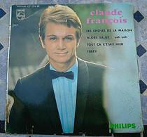 EP CLAUDE FRANÇOIS Les Choses De La Maison 1965 Disques PHILIPS 437.024 BE - Other - French Music