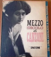 MEZZO SECOLO DI CANZONI DA LINA CAVALIERI A RITA PAVONE - INCOM 1962 - Cinema E Musica