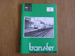 TRANS FER Revue N° 106 Régionalisme Tram SNCV SNCB Train Vicinal Tramway Ligne 150 Tamines Jemelle Houyet Athus Meuse - Ferrocarril & Tranvías