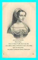 A799 / 637 Claude De France Reine De France - Donne Celebri