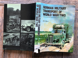 MILSOM John German Military Transport Of World War Two Lorries And Cars Of The German Army 1933 1945 Camions Voitures - Inglese