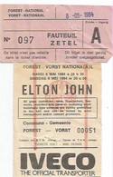TICKET ENTREE /ELTON JOHN/FOREST NATIONAL BRUXELLES/8 MAI 1984 - Biglietti D'ingresso