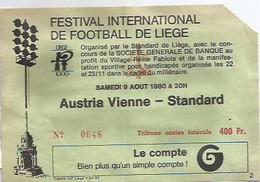 FOOTBALL/AUSTRIA VIENNE/STANDARD/FESTIVAL INTERNATIONAL DE FOORTBALL DE LIEGE/9 AOUT 1980/PUB GENERALE DE BANQUE - Biglietti D'ingresso