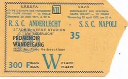 FOOTBALL R.S.C. ANDERLECHT/S.S.C. NAPOLI/COUPE D EUROPE DES VAINQUEURS DE COUPE 76/77/ 1/2 FINALE 20 AVRIL 77 - Biglietti D'ingresso