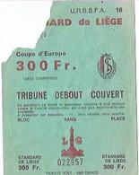 FOOTBALL/STANDARD DE LIEGE/COUPE D EUROPE / - Biglietti D'ingresso