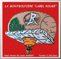 """SUPER PIN'S """"MONTGOLFIERE"""" Emise Pour """"LABEL ROUGE"""" En émail Grand Feu Base ARGENT, Format 3,2X2,7cm - Mongolfiere"""