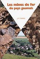 Les Mines De Fer Du Pays Gaumais - Jean-Claude Delhez - Belgium
