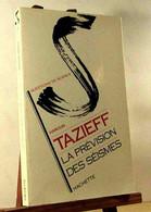 TAZIEFF Haroun - LA PREVISON DES SEISMES - Unclassified