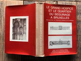LE GRAND HOSPICE ET LE QUARTIER DU BEGUINAGE DE BRUXELLES Monographies Du Patrimoine Artistique De La Belgique Mardaga - Belgique