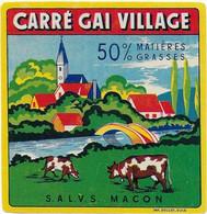 ETIQUETTE DE FROMAGE   8 X 8 CARRE GAI VILLAGE S.A.L.V.S. MACON - Cheese