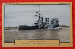 MILITARIA - Bordée D'un Croiseur Anglais Vers Turquie (canal De Suez) - A Broadside For The Turks - Guerra 1914-18