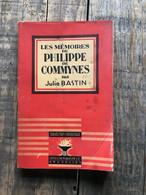 Julia BASTIN Les Mémoires De Philippe De COMMYNES Régionalisme Charles Le Téméraire Louis XI Liège Peronne - Belgique