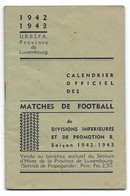 Calendrier Matches Football Province Luxembourg 1942-1943 Arlon Hotton Habay Bertrix Gouvy Houffalize Recogne Tintigny - Sonstige