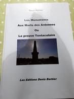 Les Monuments Aux Morts Des Ardennes De Denis Barbier - Champagne - Ardenne
