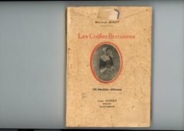 Les Coiffes Bretonnes Par Maurice Bigot - 100 Modèles Différents - Louis Aubert Editeur 1947 - Unclassified