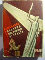 ALMANACCO FACITA DEL POPOLO D' ITALIA - 1940 - PROPAGANDE - ALMANACH FASCISTE DU PEUPLE ITALIEN 1940 - MUSSOLINI  ITALIE - Da Identificare