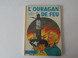 1950 ? BD  Collection Du Lombard L' Ouragan De Feu Par Jacques Martin E.O. édition Originale - Unclassified