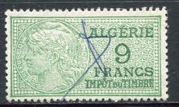 "ALGERIE TIMBRE FISCAL OBLITERE  "" ALGERIE  9 FRANCS IMPOT DU TIMBRE "" - Used Stamps"