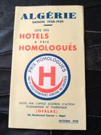Dépliant Touristique - Liste Des Hôtels à Prix Homologués - ALGERIE - Saison 1938/39 -  Ft 22 X 13 Cm - Folletos Turísticos