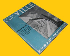 B. MORETTI - VILLE - 1957 ULRICO HOEPLI - House & Kitchen